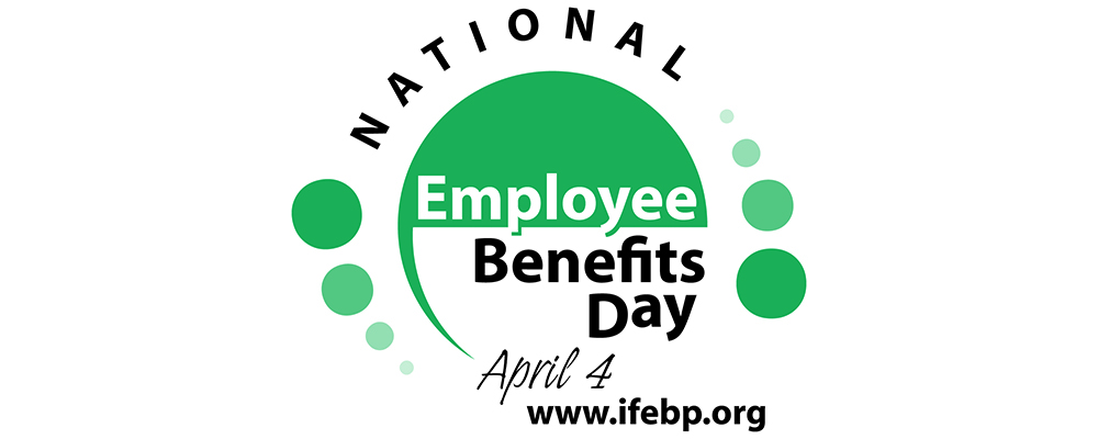 Let's Celebrate! It's National Employee Benefits Day